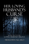 Her Loving Husband's Curse (Loving Husband, Book #2)