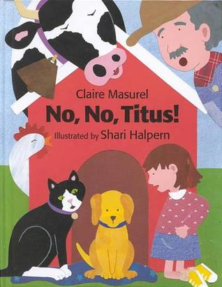 No, No, Titus! by Claire Masurel