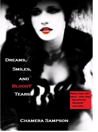 Dreams, Smiles, and Bloody Tears by Chamera Sampson