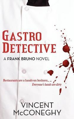 Gastro Detective by Vincent J. McConeghy