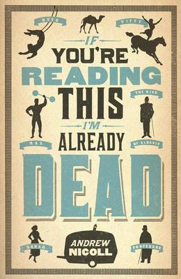If You're Reading This, I'm Already Dead by Andrew Nicoll