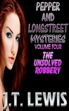 The Unsolved Robbery (Pepper and Longstreet, #4)