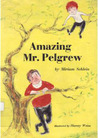 Amazing Mr. Pelgrew