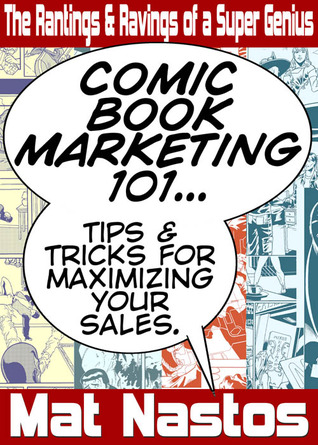Comic Book Marketing 101 by Mat Nastos
