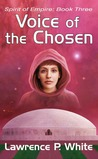 Voice of the Chosen (Spirit of Empire, #3)