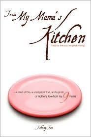 From My Mama's Kitchen by Johnny Tan