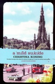 A Mild Suicide by Christina Koning