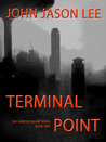 Terminal Point by John Jason Lee