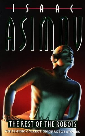 The Rest of the Robots by Isaac Asimov