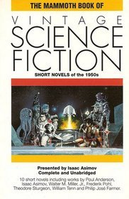 The Mammoth Book of Vintage Science Fiction: Short Novels of the 1950s (Asimov's 'The Mammoth Book Of...' series)
