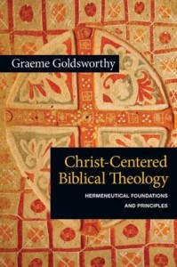 Christ-Centered Biblical Theology by Graeme Goldsworthy