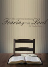 My Scripture Journal: Fearing the Lord