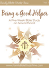 Family Bible Study: Being a Good Helper