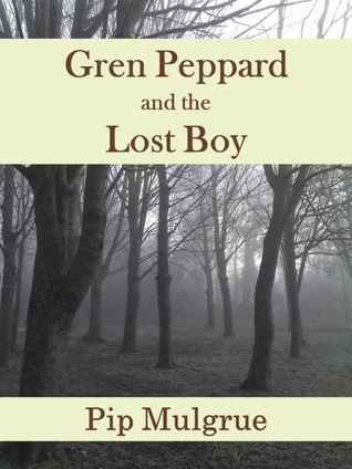 Gren Peppard and the Lost Boy by Pip Mulgrue