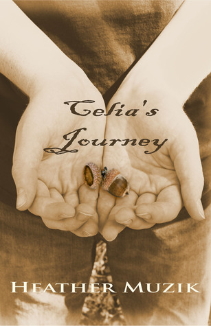 Celia's Journey by Heather Muzik