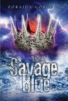 The Savage Blue by Zoraida Crdova