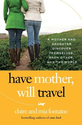 Have Mother, Will Travel by Claire Fontaine