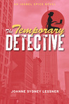 The Temporary Detective by Joanne Sydney Lessner