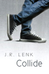 Collide by J.R. Lenk