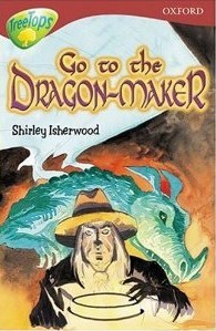 Go to the Dragon-Maker by Shirley Isherwood