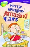 Bertie Wiggins' Amazing Ears (Oxford Reading Tree: Stage 11: TreeTops)