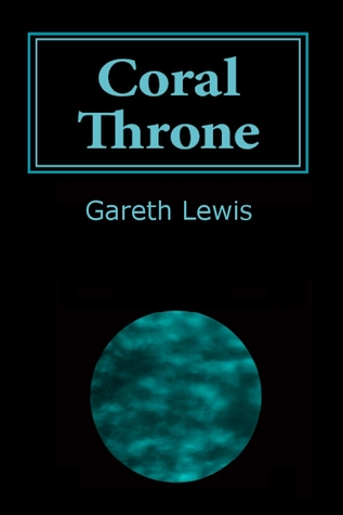 Coral Throne by Gareth  Lewis
