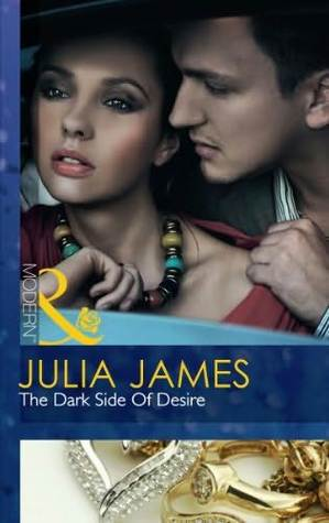 The Dark Side of Desire by Julia James