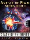 Death of an Empire (Ashes of the Realm, #3)