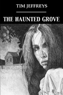 The Haunted Grove and other stories by Tim Jeffreys