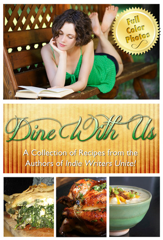 Dine With Us, A Collection of Recipes from the Authors of Indie Writers Unite
