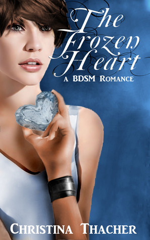 The Frozen Heart by Christina Thacher