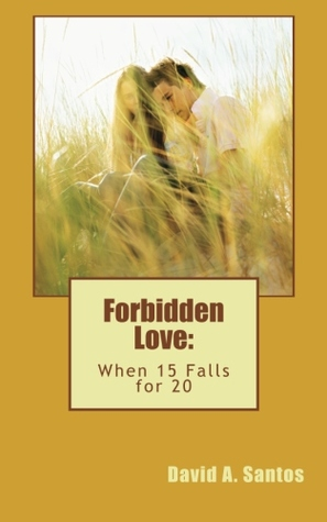 Forbidden Love by David A. Santos
