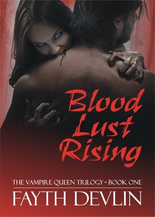 Blood Lust Rising by Fayth Devlin