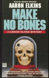 Make No Bones by Aaron J. Elkins