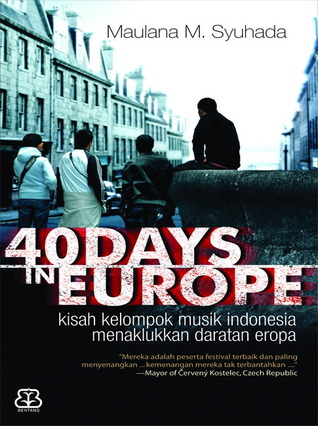 40 Days in Europe by Maulana M. Syuhada