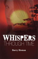 Whispers Through Time by Barry Homan