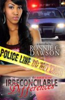 Irreconcilable Differences 'til death do us part by Ronnie C. Dawson