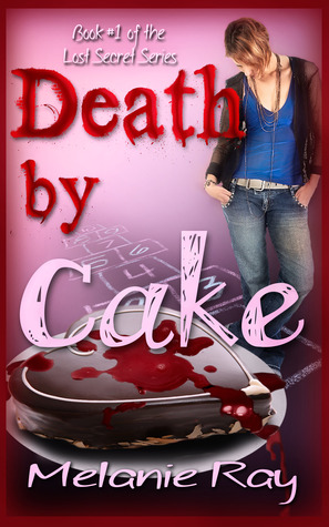 Death by Cake by Melanie Ray
