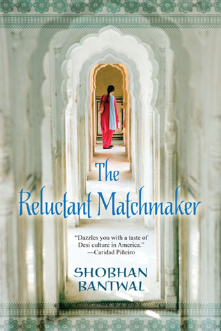 The Reluctant Matchmaker by Shobhan Bantwal