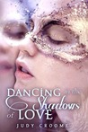 Dancing in the Shadows of Love by Judy Croome