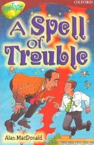 A Spell Of Trouble (Oxford Reading Tree: Stage 15: Tree Tops Stories)