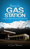Memoirs of a Gas Station by Sam Neumann