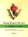 Some Early Scots in Maritime Canada, Vol. 2