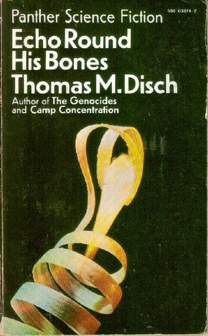 Echo Round His Bones by Thomas M. Disch