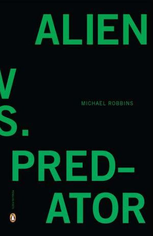 Alien vs. Predator by Michael  Robbins