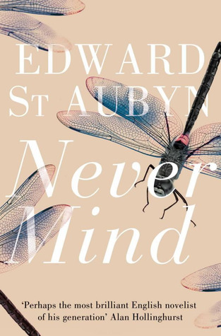 Never Mind by Edward St. Aubyn