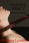 Savage Mercy (Masters of Mercy #3)