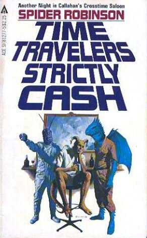 Time Travelers Strictly Cash by Spider Robinson