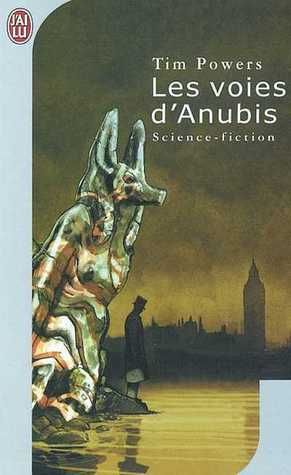 Les voies d'Anubis by Tim Powers