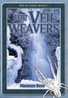 The Veil Weavers (Veil of Magic, #3)